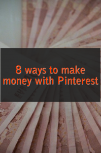 8 ways to make money with Pinterest